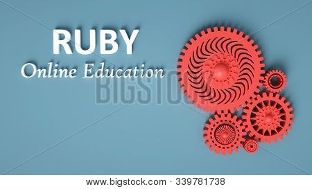 3d Illustration Of Ruby Online Education With Red Interlocking Cogwheels On Blue Background. Learn T