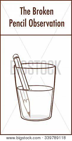 Bending Pencil Experiment. Refraction Of Light Vector Illustration