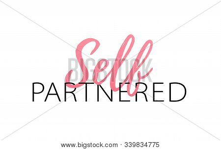 Self-partnered. Relationship Status. Partner For Yourself Quote. Vector Illustration