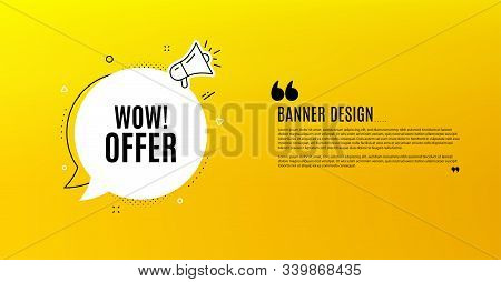 Wow Offer. Yellow Banner With Chat Bubble. Special Sale Price Sign. Advertising Discounts Symbol. Co