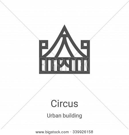 circus icon isolated on white background from urban building collection. circus icon trendy and mode