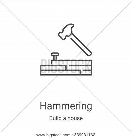 Hammering icon isolated on white background from build a house collection. Hammering icon trendy and