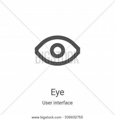 eye icon isolated on white background from user interface collection. eye icon trendy and modern eye