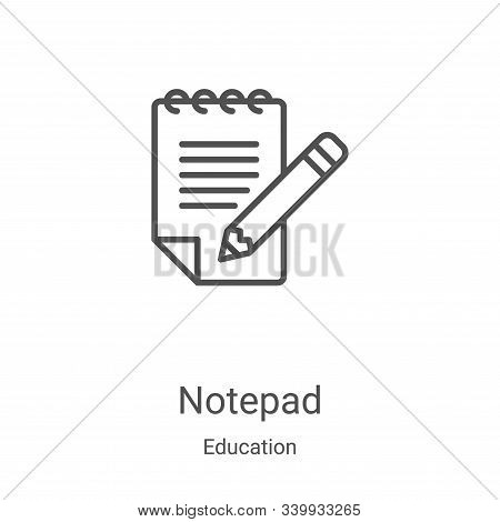 notepad icon isolated on white background from education collection. notepad icon trendy and modern