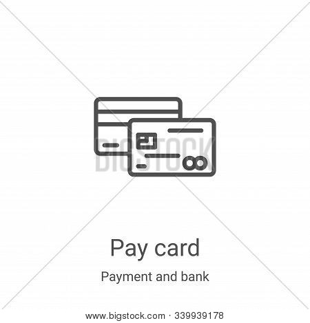 pay card icon isolated on white background from payment and bank collection. pay card icon trendy an