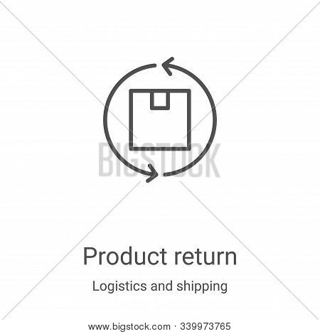 product return icon isolated on white background from logistics and shipping collection. product ret