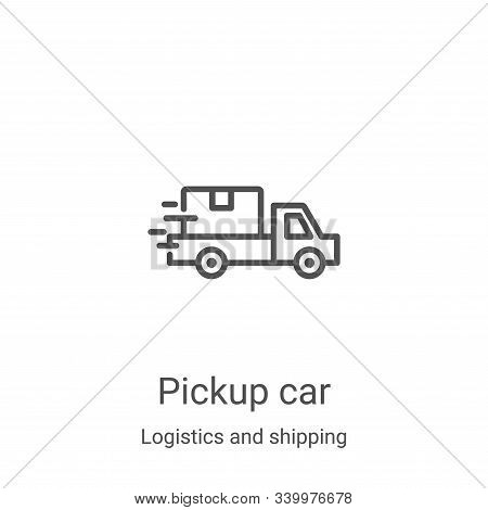 pickup car icon isolated on white background from logistics and shipping collection. pickup car icon