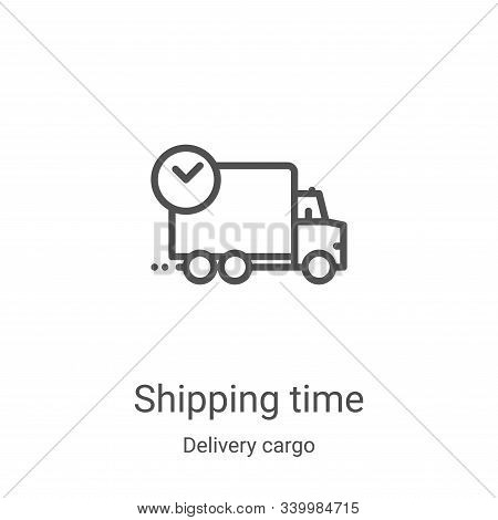 shipping time icon isolated on white background from delivery cargo collection. shipping time icon t