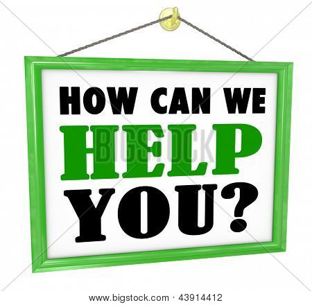 The words How Can We Help You on a hanging store offering customer service and assistance
