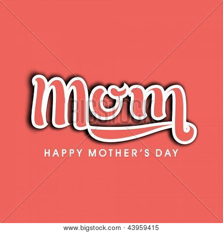 Happy Mothers Day background with text mom.