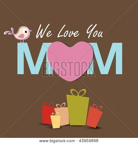 Happy Mothers Day background with text We Love You Mom and gift boxes.
