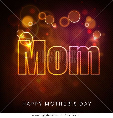Illustration of shiny text Mom on Happy Mothers Day occasions.