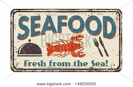 Seafood vintage rusty metal sign on a white background vector illustration