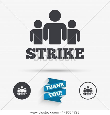 Strike sign icon. Group of people symbol. Industrial action. People protest. Flat icons. Buttons with icons. Thank you ribbon. Vector