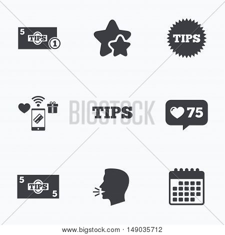 Tips icons. Cash with coin money symbol. Star sign. Flat talking head, calendar icons. Stars, like counter icons. Vector