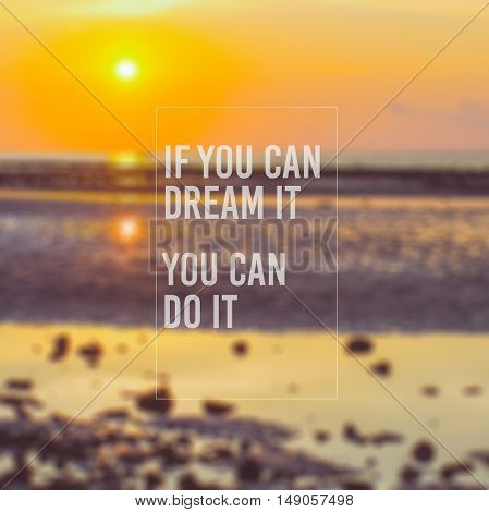 Vintage tone of Dream quote on blur sea background. background.