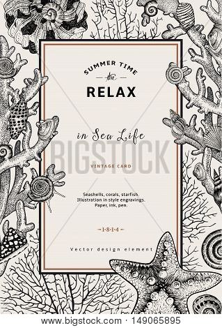 Relax. Summer rest. Vintage card. Frame with seashells coral and starfish. Black and white vector illustration in style engravings.