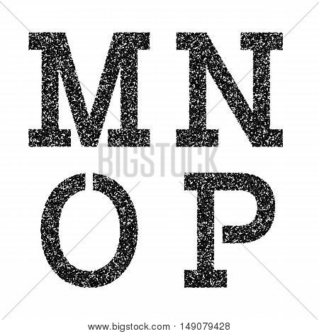 M N O P black stencil letters of grainy texture. Font in grunge style.