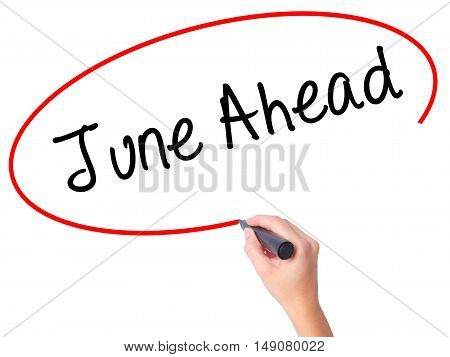 Women Hand Writing June Ahead With Black Marker On Visual Screen