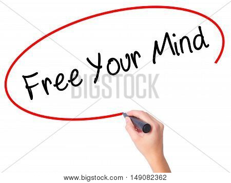 Women Hand Writing Free Your Mind With Black Marker On Visual Screen