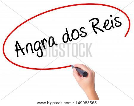 Women Hand Writing Angra Dos Reis With Black Marker On Visual Screen