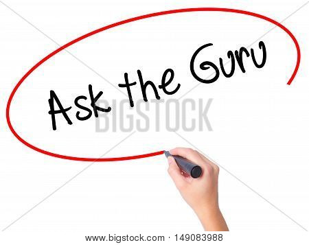Women Hand Writing Ask The Guru With Black Marker On Visual Screen