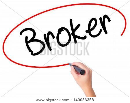 Women Hand Writing Broker With Black Marker On Visual Screen