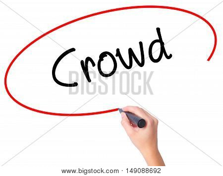 Women Hand Writing Crowd With Black Marker On Visual Screen