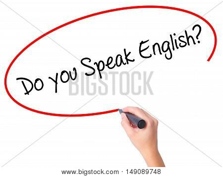 Women Hand Writing  Do You Speak English? With Black Marker On Visual Screen
