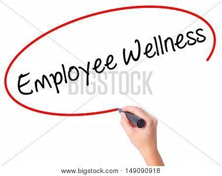 Women Hand Writing Employee Wellness With Black Marker On Visual Screen