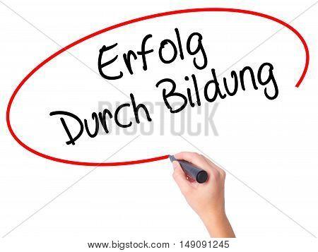Women Hand Writing Erfolg Durch Bildung  (success Through Training In German) With Black Marker On V