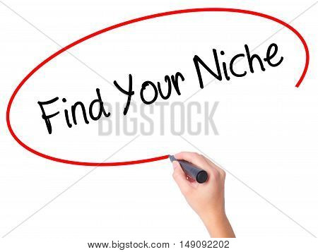 Women Hand Writing Find Your Niche With Black Marker On Visual Screen