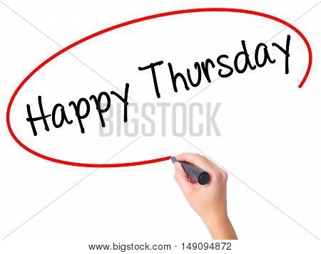 Women Hand Writing Happy Thursday With Black Marker On Visual Screen.