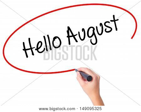 Women Hand Writing Hello August With Black Marker On Visual Screen