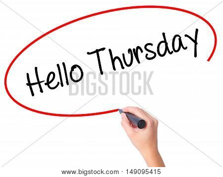 Women Hand Writing Hello Thursday With Black Marker On Visual Screen