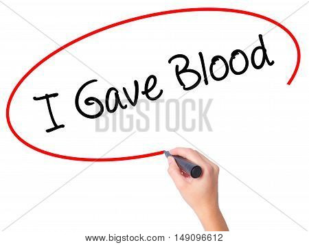 Women Hand Writing I Gave Blood With Black Marker On Visual Screen