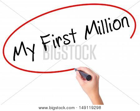 Women Hand Writing My First Million With Black Marker On Visual Screen