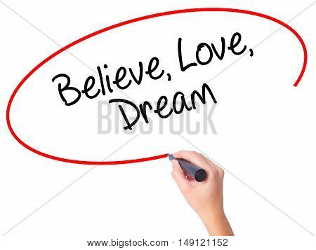 Women Hand Writing Believe Love Dream With Black Marker On Visual Screen