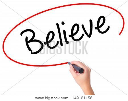 Women Hand Writing Believe With Black Marker On Visual Screen