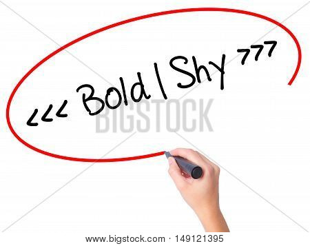 Women Hand Writing Bold - Shy  With Black Marker On Visual Screen