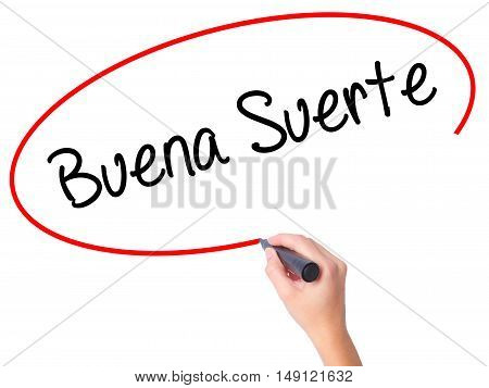 Women Hand Writing Buena Suerte( Good Luck In Spanish) With Black Marker On Visual Screen