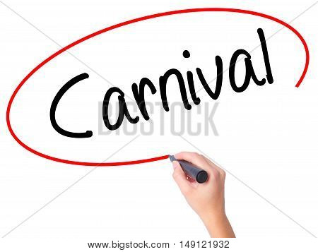 Women Hand Writing Carnival With Black Marker On Visual Screen