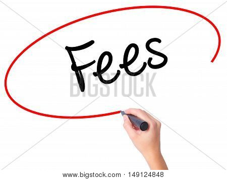 Women Hand Writing Fees With Black Marker On Visual Screen