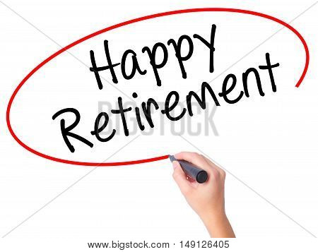 Women Hand Writing Happy Retirement  With Black Marker On Visual Screen
