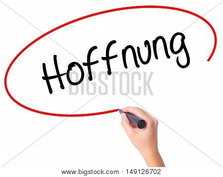 Women Hand Writing Hoffnung (hope In German)   With Black Marker On Visual Screen