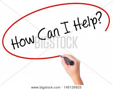 Women Hand Writing How Can I Help? With Black Marker On Visual Screen