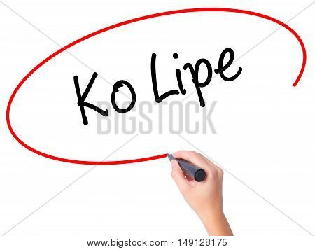 Women Hand Writing Ko Lipe With Black Marker On Visual Screen