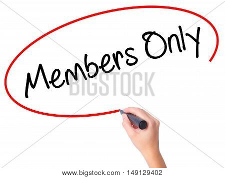 Women Hand Writing Members Only With Black Marker On Visual Screen.