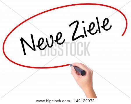 Women Hand Writing Neue Ziele (new Goals In German)  With Black Marker On Visual Screen