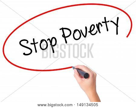 Women Hand Writing Stop Poverty  With Black Marker On Visual Screen